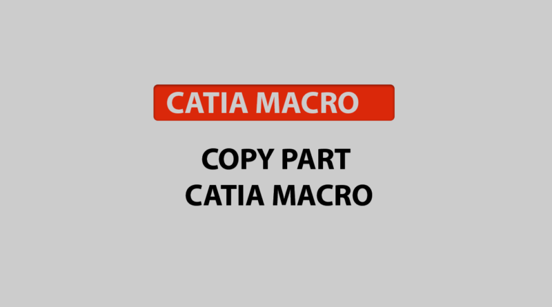 copy part catia macro