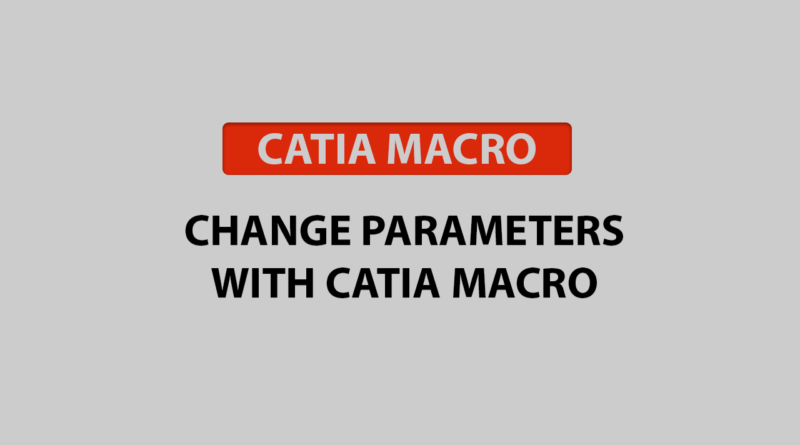 change parameters with catia macro